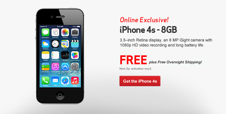 Free iPhone 4s. 8 GB. Online Exclusive. New 2 Year Activation Required.